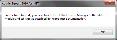 For a custom form to work, add Outlook Forms Manager component to the Add-in Module