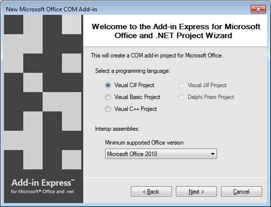 Selecting C# as the programming language of choice and Office 2010 as the minimum supported version