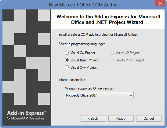 Select VB.Net as the language and Office 2007 as the minimum version to support