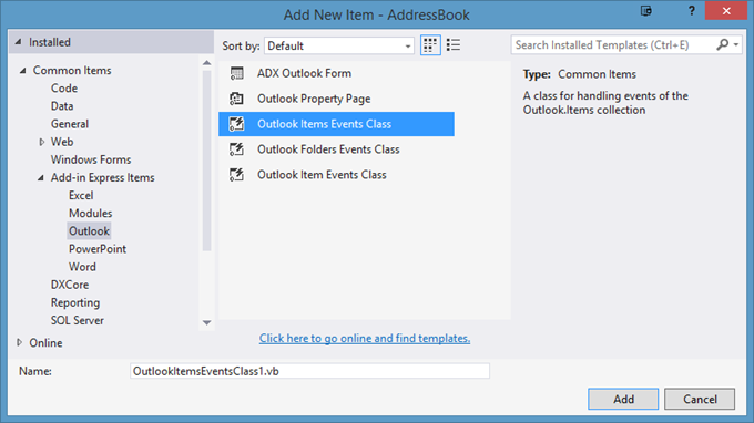 In the Add New Item dialog windows, find the Add-in Express Items on the left-hand side, select the Outlook Items Events Class and click Add.
