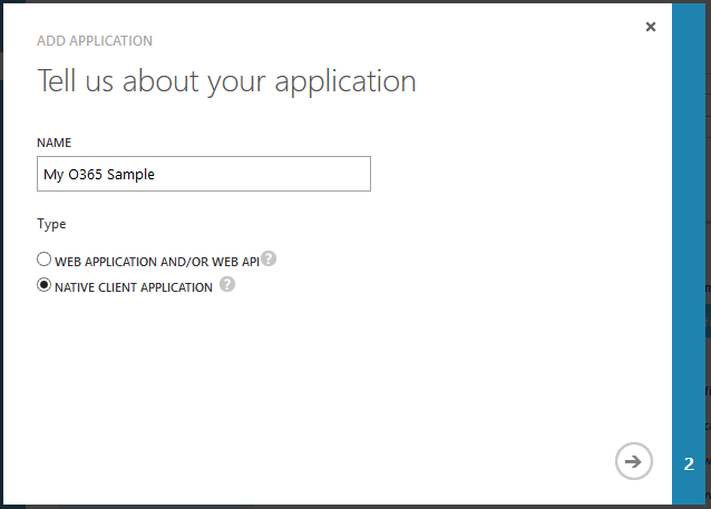 If you're building a website that integrates with Office 365, select Web Application and/or Web API.